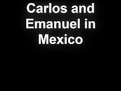 Emanuel fucking Carlos in Mexico